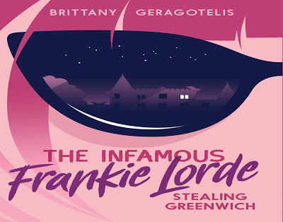 book cover of The Infamous Frankie Lord: Stealing Greenwich by Brittany Geragotelis