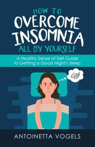 cover of How to Overcome Insomnia All by Yourself by Antoinetta Vogels